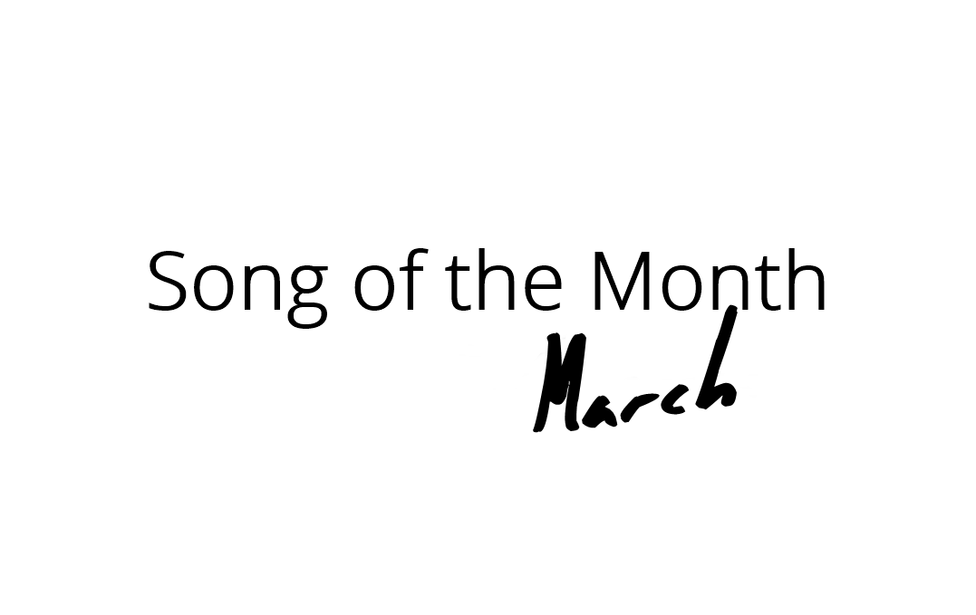 songofthemonthmarch